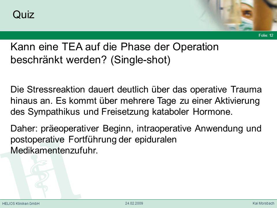 Quiz Folie: 12. Kann eine TEA auf die Phase der Operation beschränkt werden (Single-shot)