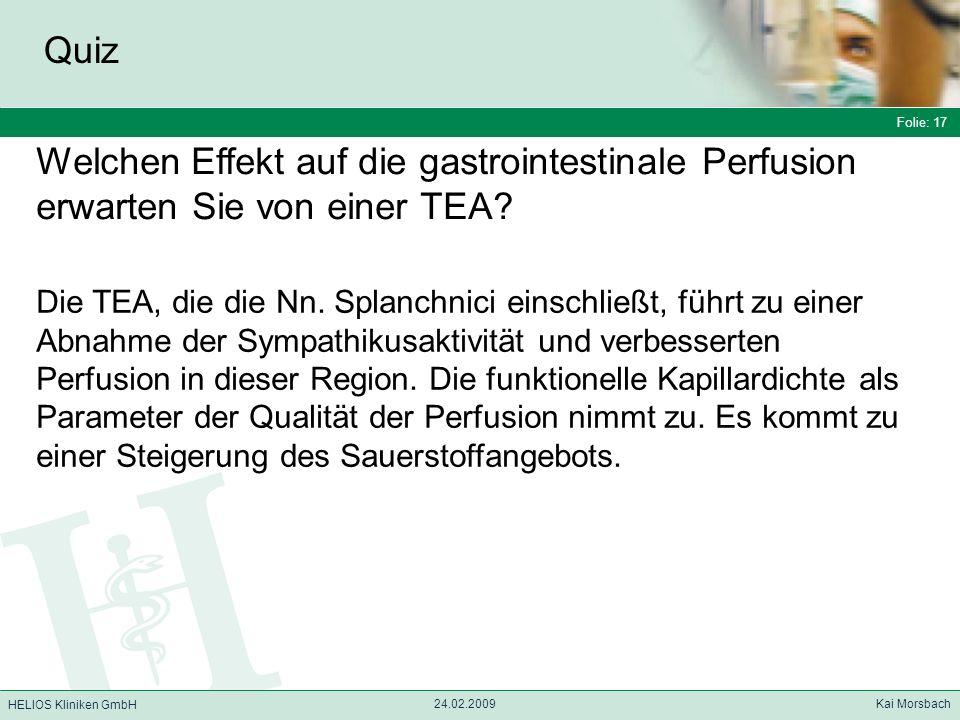 Quiz Folie: 17. Welchen Effekt auf die gastrointestinale Perfusion erwarten Sie von einer TEA