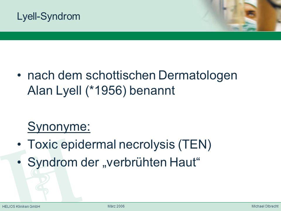 nach dem schottischen Dermatologen Alan Lyell (*1956) benannt