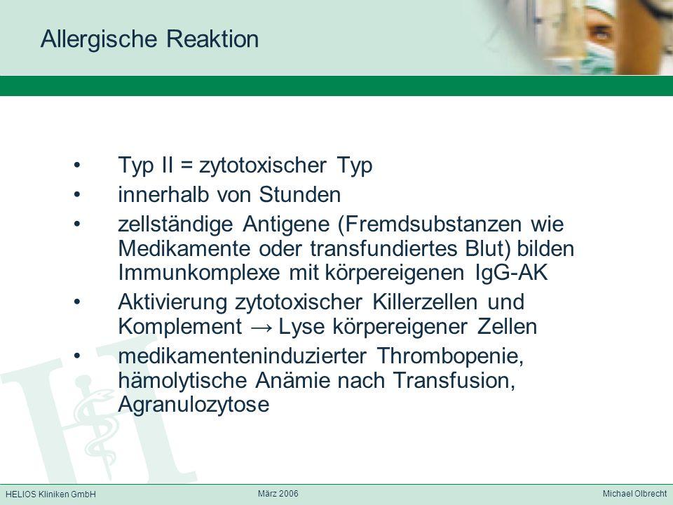 Allergische Reaktion Typ II = zytotoxischer Typ innerhalb von Stunden