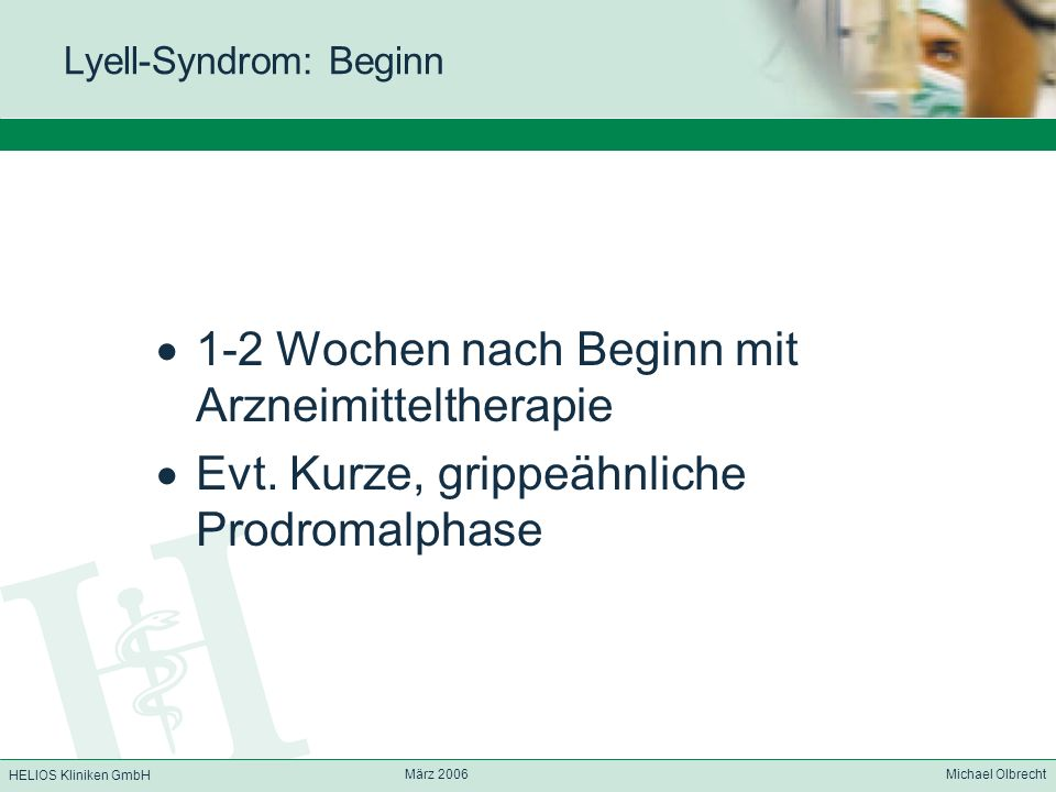 Lyell-Syndrom: Beginn