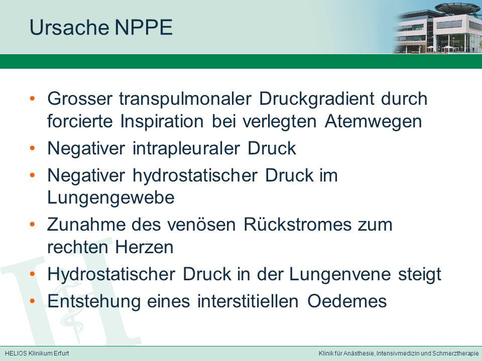 Ursache NPPE Grosser transpulmonaler Druckgradient durch forcierte Inspiration bei verlegten Atemwegen.