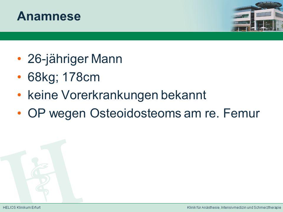 Anamnese 26-jähriger Mann. 68kg; 178cm. keine Vorerkrankungen bekannt.