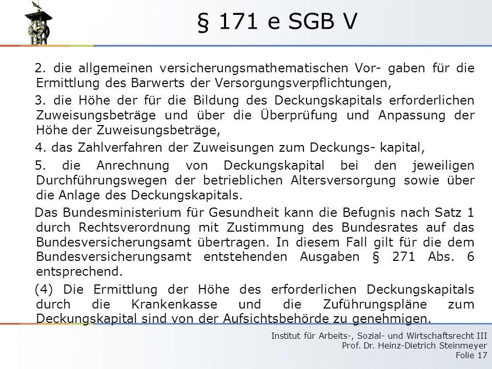 § 171 e SGB V 2. die allgemeinen versicherungsmathematischen Vor- gaben für die Ermittlung des Barwerts der Versorgungsverpflichtungen,