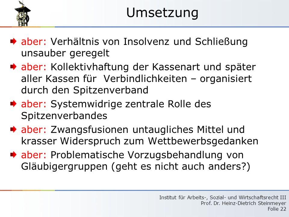 Umsetzung aber: Verhältnis von Insolvenz und Schließung unsauber geregelt.