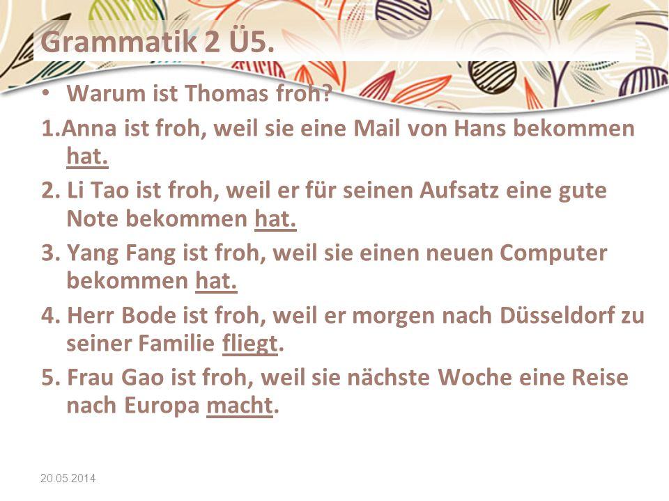 Grammatik 2 Ü5. Warum ist Thomas froh