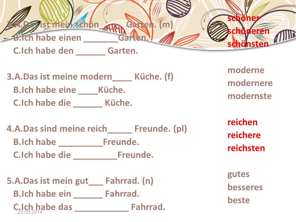 2.A.Das ist mein schön_____ Garten. (m)