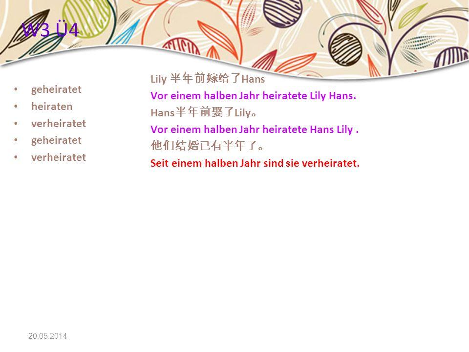 W3 Ü4 Lily 半年前嫁给了Hans Vor einem halben Jahr heiratete Lily Hans.
