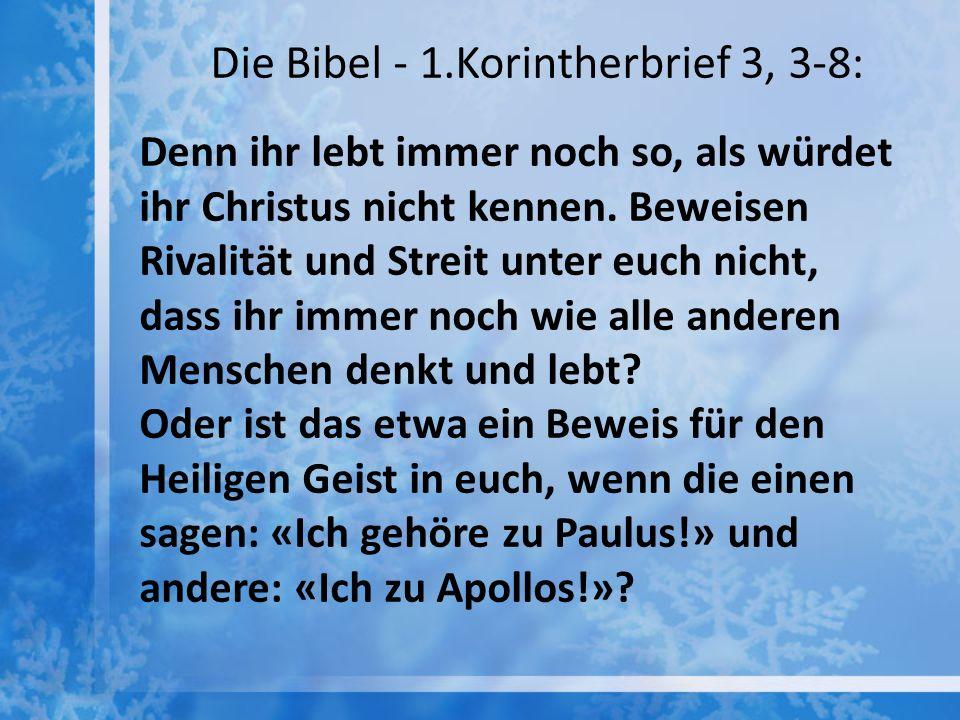 Die Bibel - 1.Korintherbrief 3, 3-8: