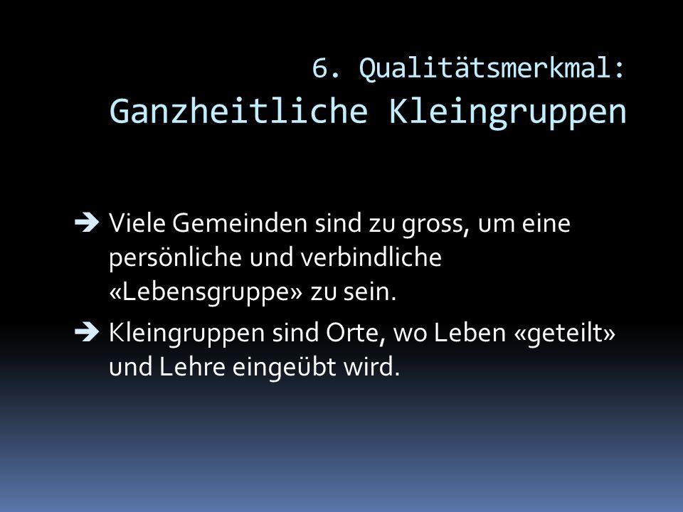 6. Qualitätsmerkmal: Ganzheitliche Kleingruppen