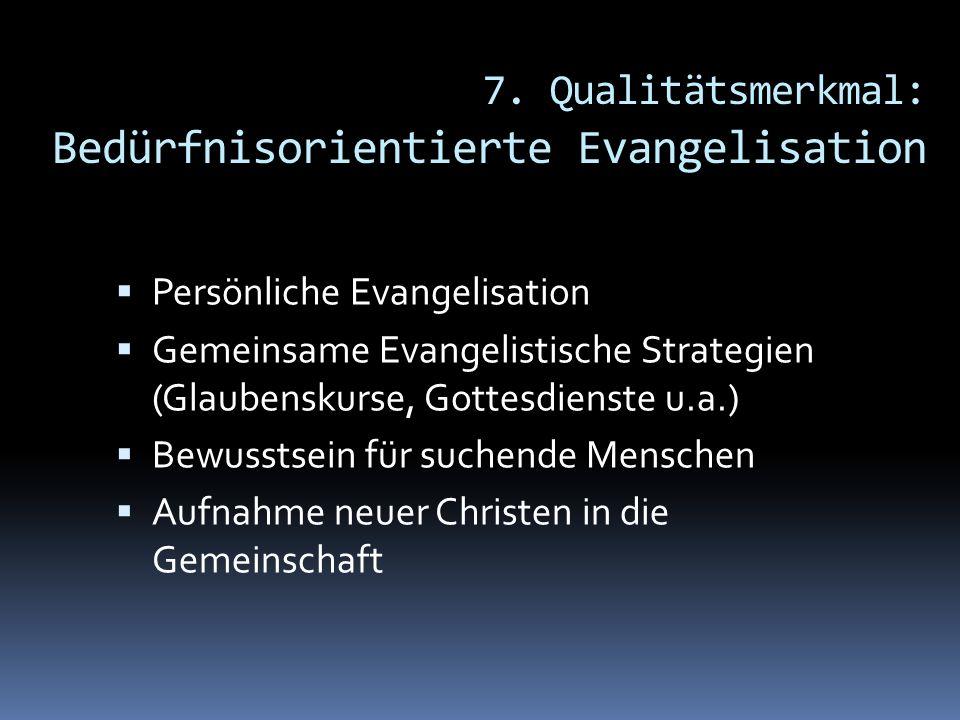7. Qualitätsmerkmal: Bedürfnisorientierte Evangelisation