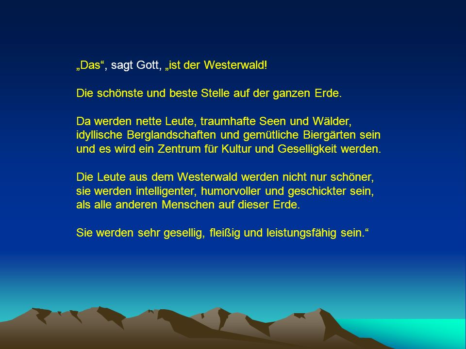 """""""Das , sagt Gott, """"ist der Westerwald!"""