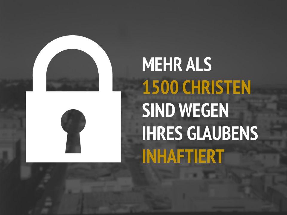 MEHR ALS 1500 CHRISTEN SIND WEGEN IHRES GLAUBENS INHAFTIERT