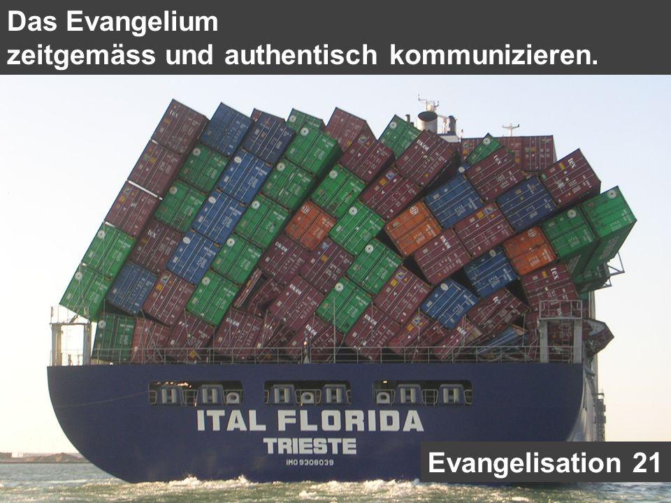 Das Evangelium zeitgemäss und authentisch kommunizieren. Evangelisation 21
