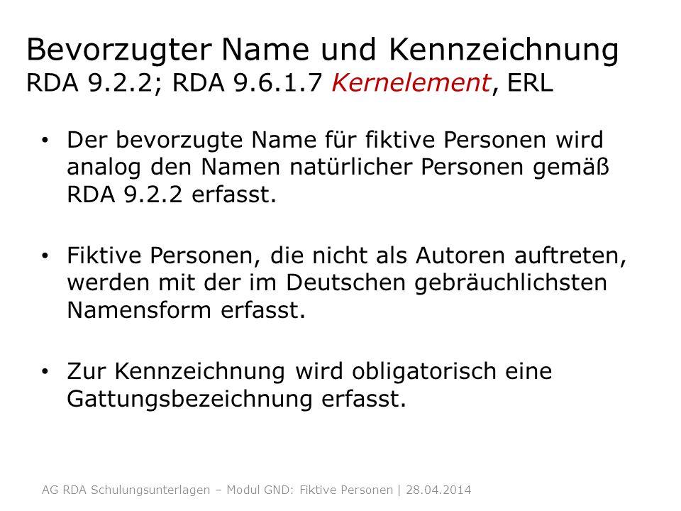 Bevorzugter Name und Kennzeichnung RDA 9. 2. 2; RDA 9. 6. 1