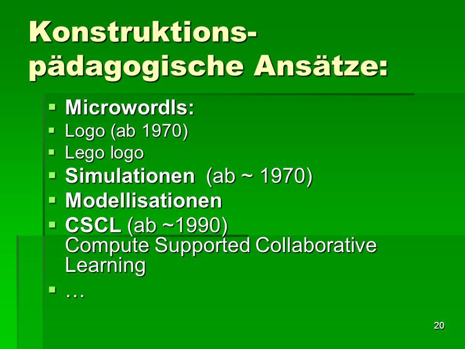 Konstruktions-pädagogische Ansätze: