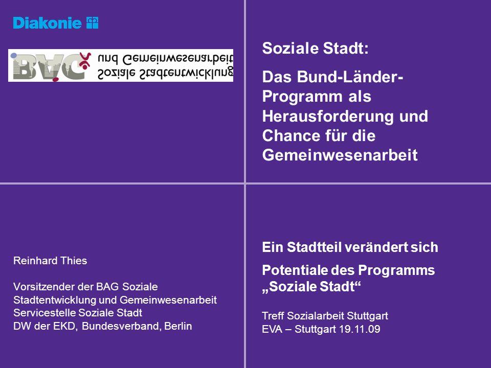 Soziale Stadt: Das Bund-Länder- Programm als Herausforderung und Chance für die Gemeinwesenarbeit. Ein Stadtteil verändert sich.