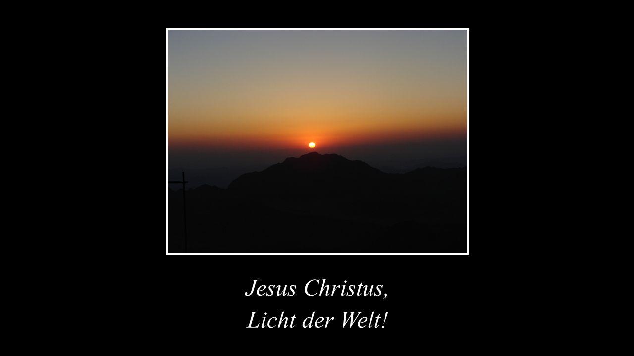 Jesus Christus, Licht der Welt!