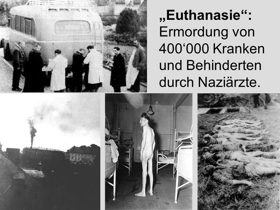 """""""Euthanasie : Ermordung von 400'000 Kranken und Behinderten durch Naziärzte."""