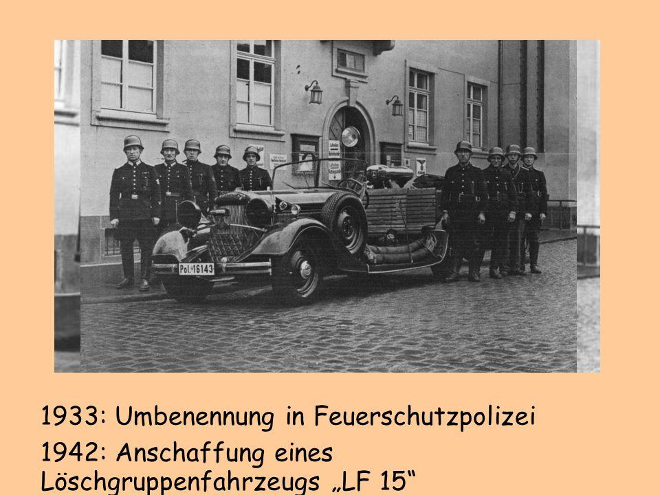 1933: Umbenennung in Feuerschutzpolizei