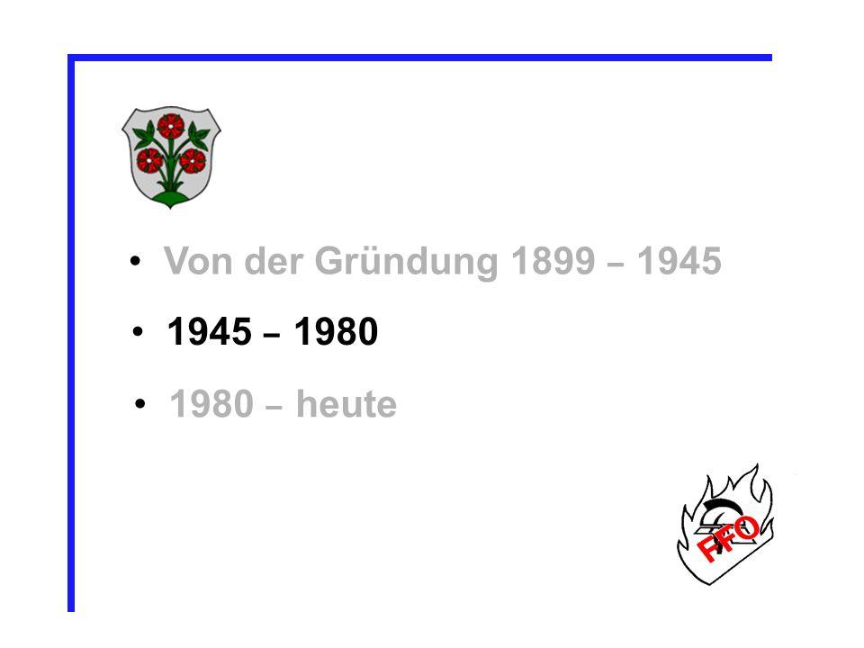 Von der Gründung 1899 – 1945 1945 – 1980 1980 – heute 31