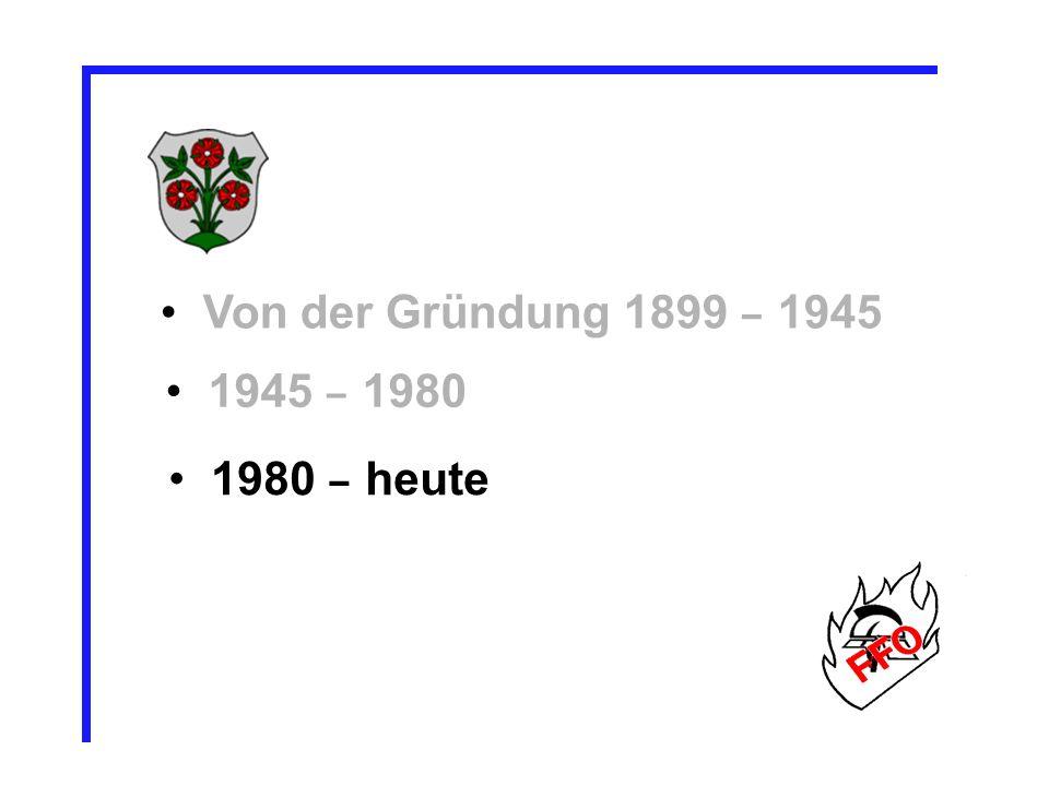 Von der Gründung 1899 – 1945 1945 – 1980 1980 – heute 33