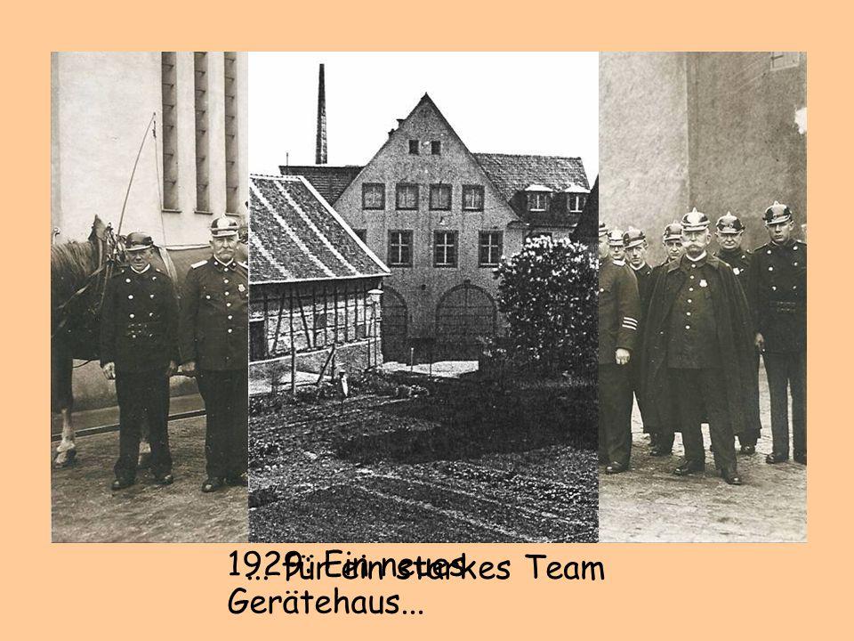 ... für ein starkes Team 1929: Ein neues Gerätehaus... 9