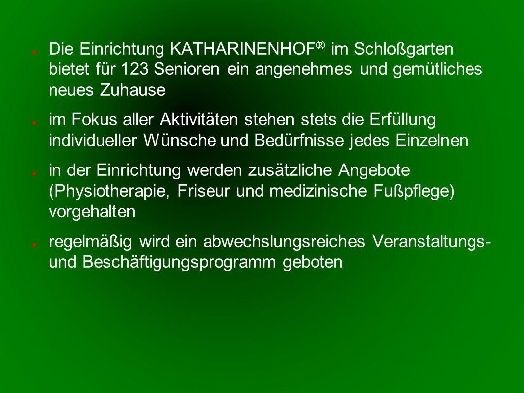 Die Einrichtung KATHARINENHOF® im Schloßgarten bietet für 123 Senioren ein angenehmes und gemütliches neues Zuhause