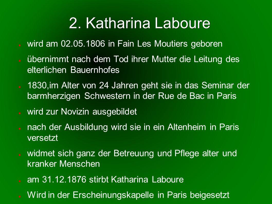 2. Katharina Laboure wird am 02.05.1806 in Fain Les Moutiers geboren