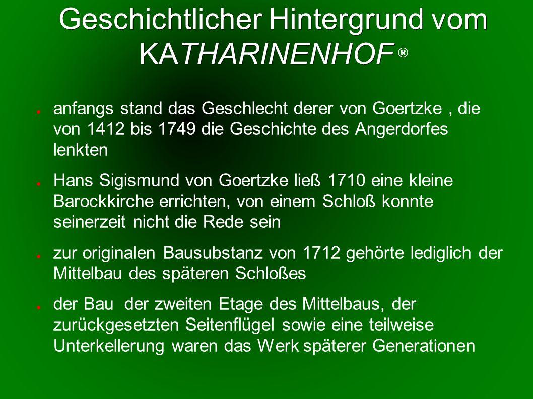 Geschichtlicher Hintergrund vom KATHARINENHOF ®