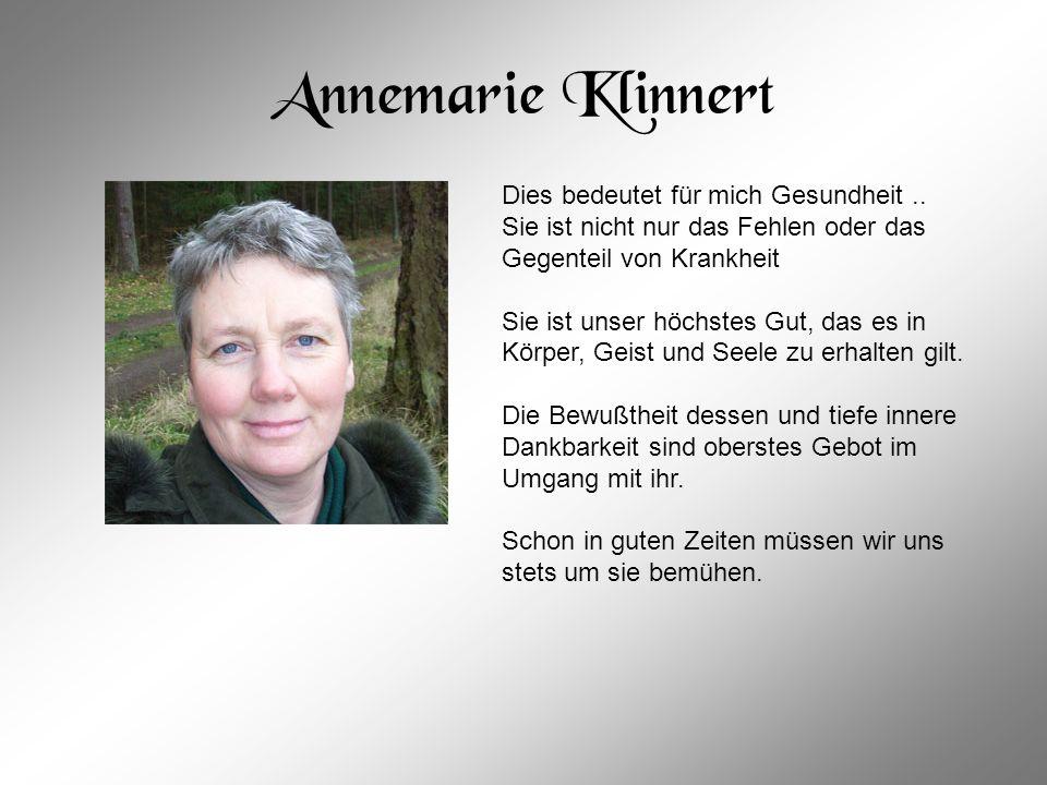 Annemarie Klinnert Dies bedeutet für mich Gesundheit ..