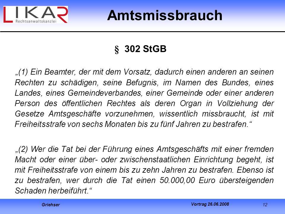 Amtsmissbrauch § 302 StGB.