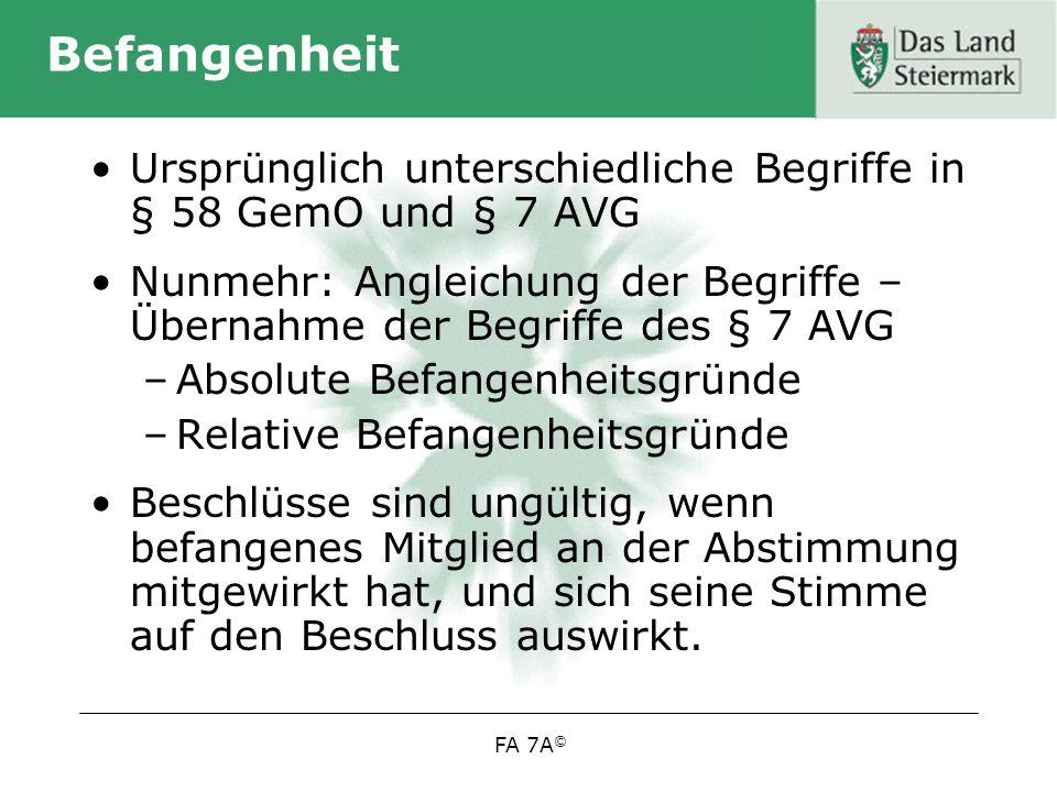 Befangenheit Ursprünglich unterschiedliche Begriffe in § 58 GemO und § 7 AVG. Nunmehr: Angleichung der Begriffe – Übernahme der Begriffe des § 7 AVG.