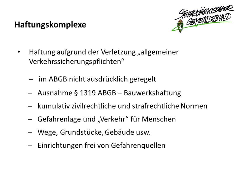 """Haftungskomplexe Haftung aufgrund der Verletzung """"allgemeiner Verkehrssicherungspflichten im ABGB nicht ausdrücklich geregelt."""