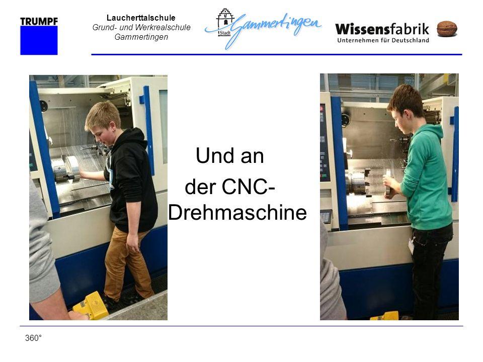 Und an der CNC-Drehmaschine 360°