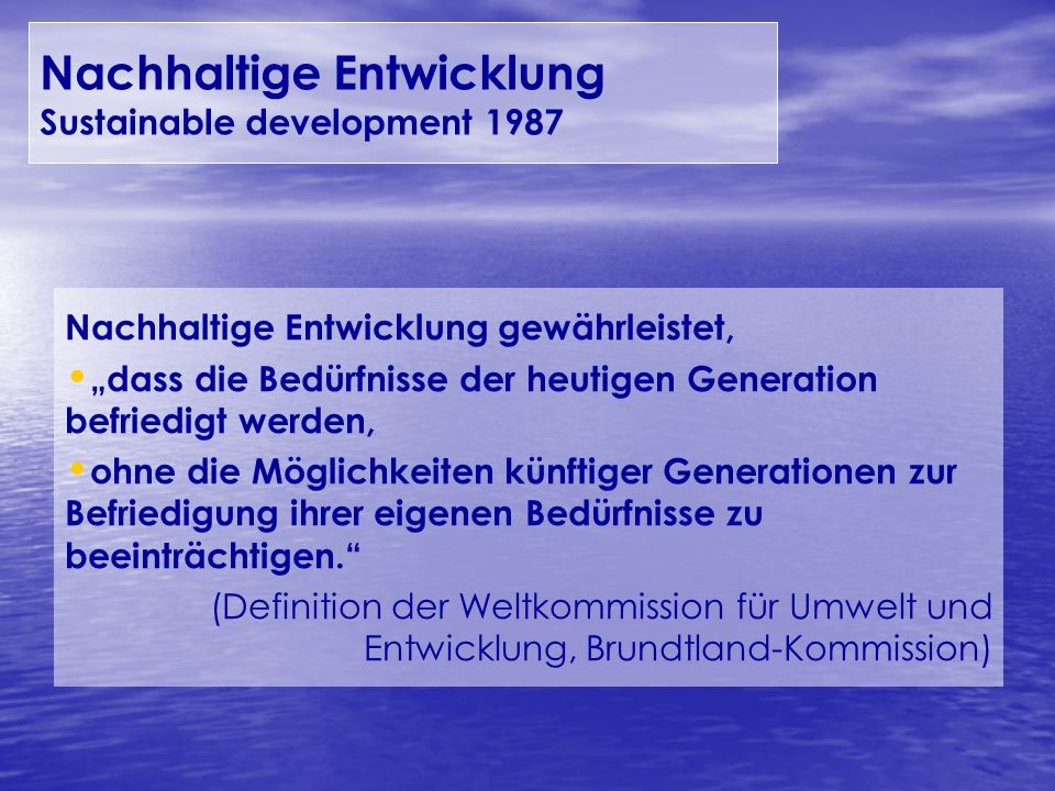 Nachhaltige Entwicklung Sustainable development 1987