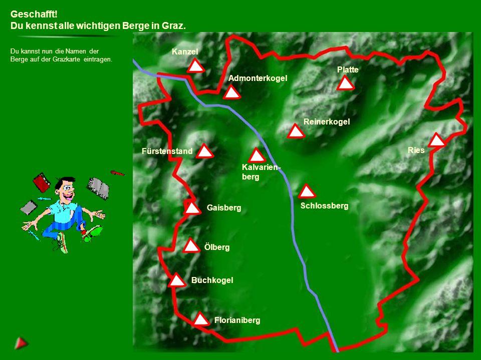 Du kennst alle wichtigen Berge in Graz.