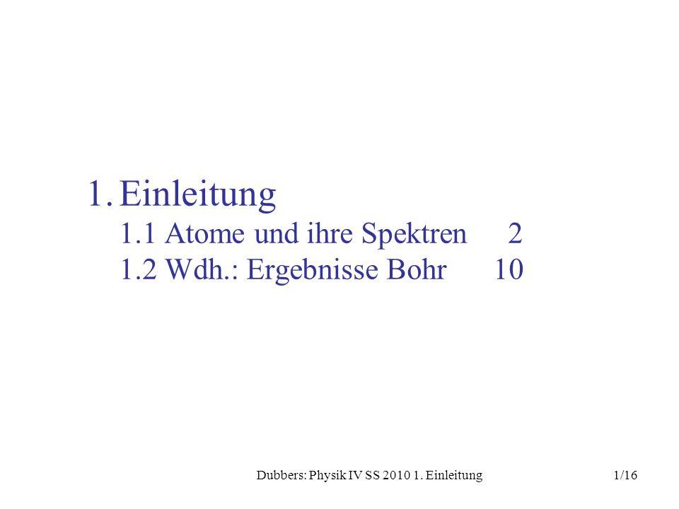 Einleitung 1.1 Atome und ihre Spektren 2 1.2 Wdh.: Ergebnisse Bohr 10