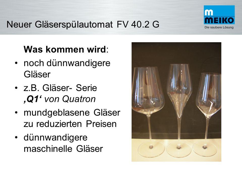 Was kommen wird: noch dünnwandigere Gläser. z.B. Gläser- Serie 'Q1' von Quatron. mundgeblasene Gläser zu reduzierten Preisen.