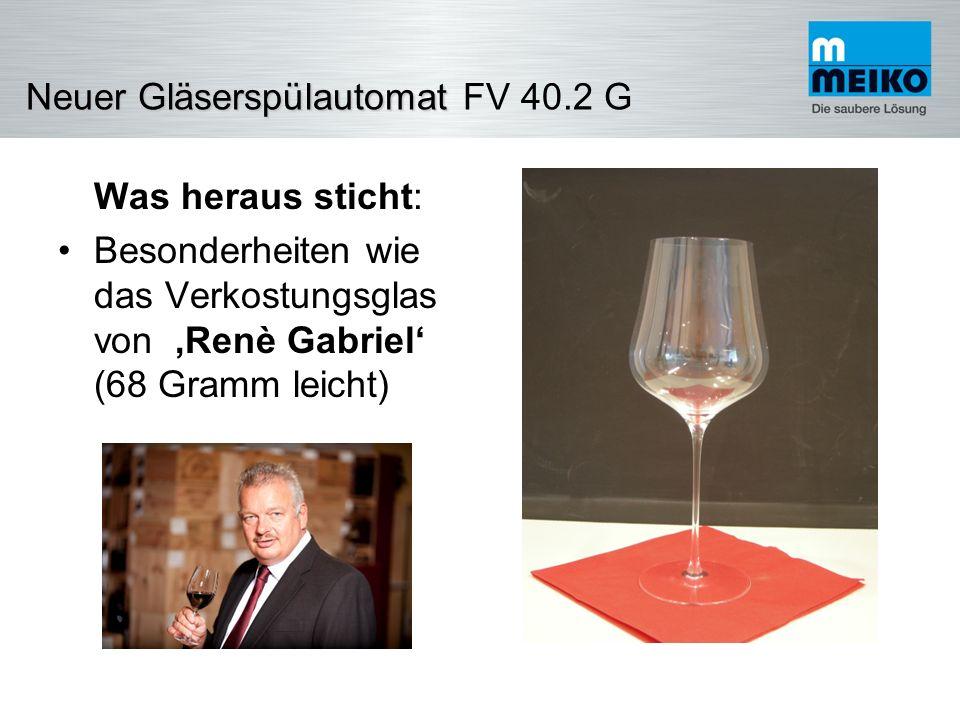 Was heraus sticht: Besonderheiten wie das Verkostungsglas von 'Renè Gabriel' (68 Gramm leicht)