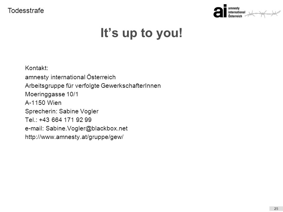 It's up to you! Kontakt: amnesty international Österreich