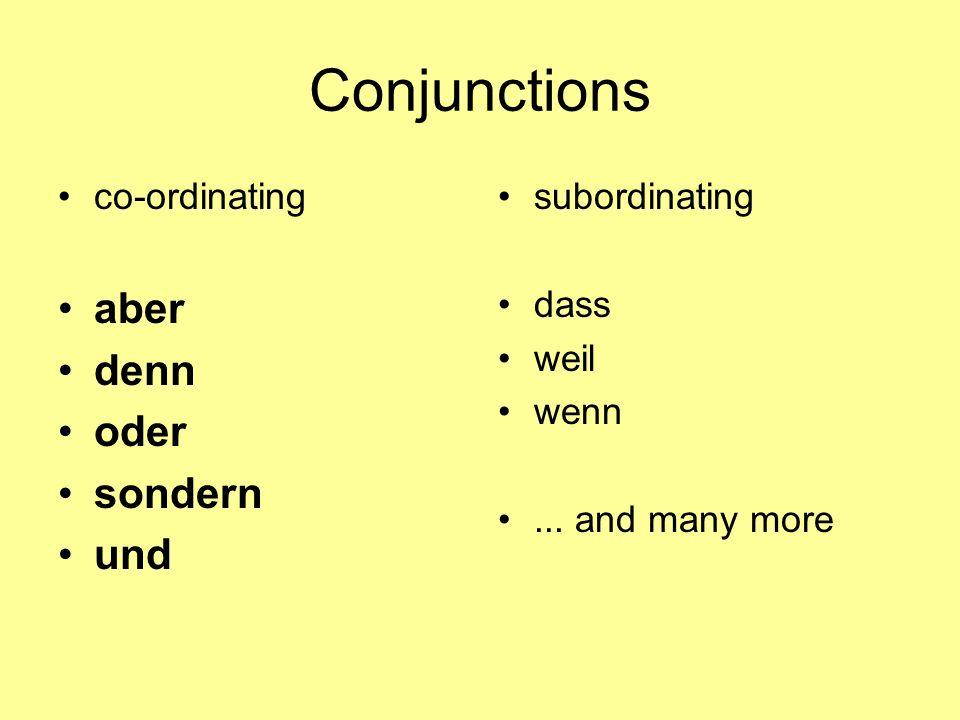 Conjunctions aber denn oder sondern und co-ordinating subordinating