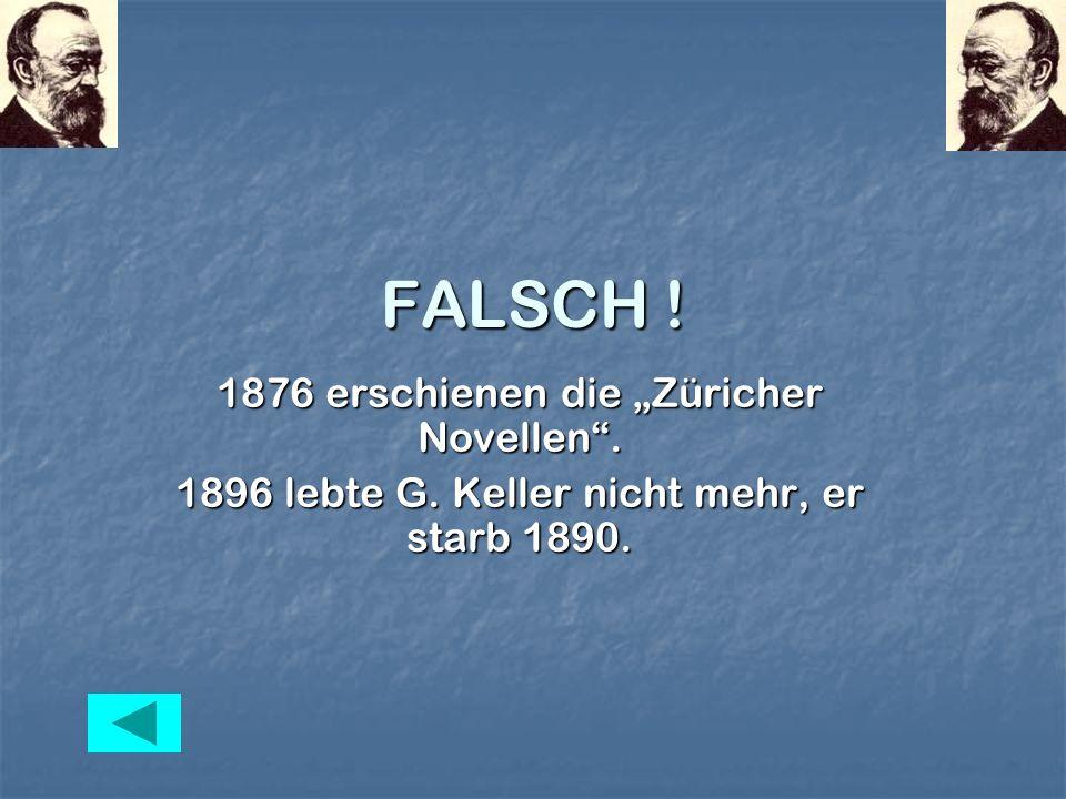 """FALSCH ! 1876 erschienen die """"Züricher Novellen ."""