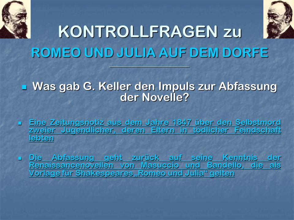 Was gab G. Keller den Impuls zur Abfassung der Novelle