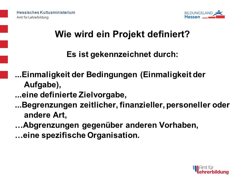 Wie wird ein Projekt definiert Es ist gekennzeichnet durch: