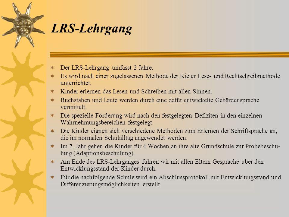 LRS-Lehrgang Der LRS-Lehrgang umfasst 2 Jahre.