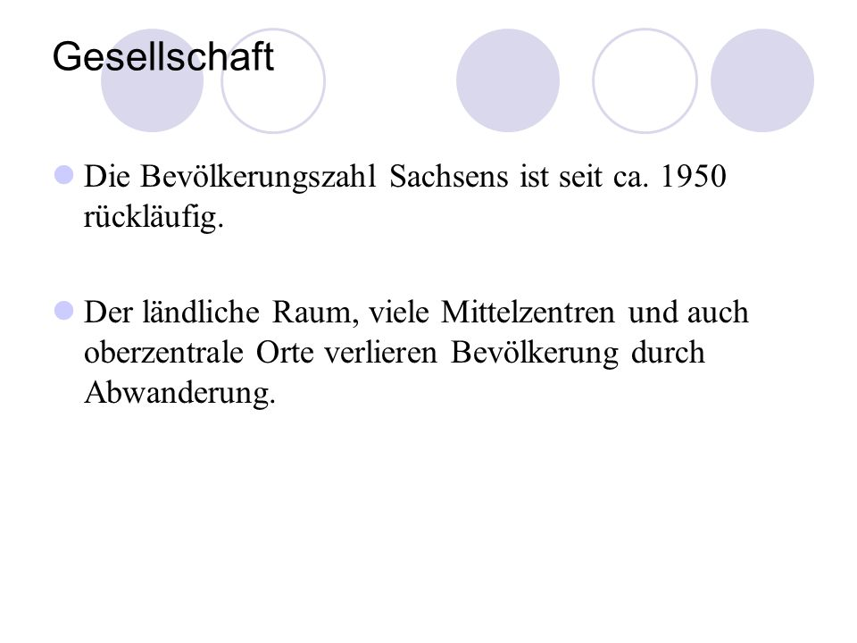Gesellschaft Die Bevölkerungszahl Sachsens ist seit ca. 1950 rückläufig.