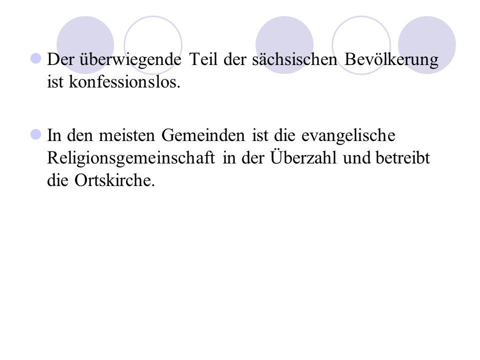 Der überwiegende Teil der sächsischen Bevölkerung ist konfessionslos.