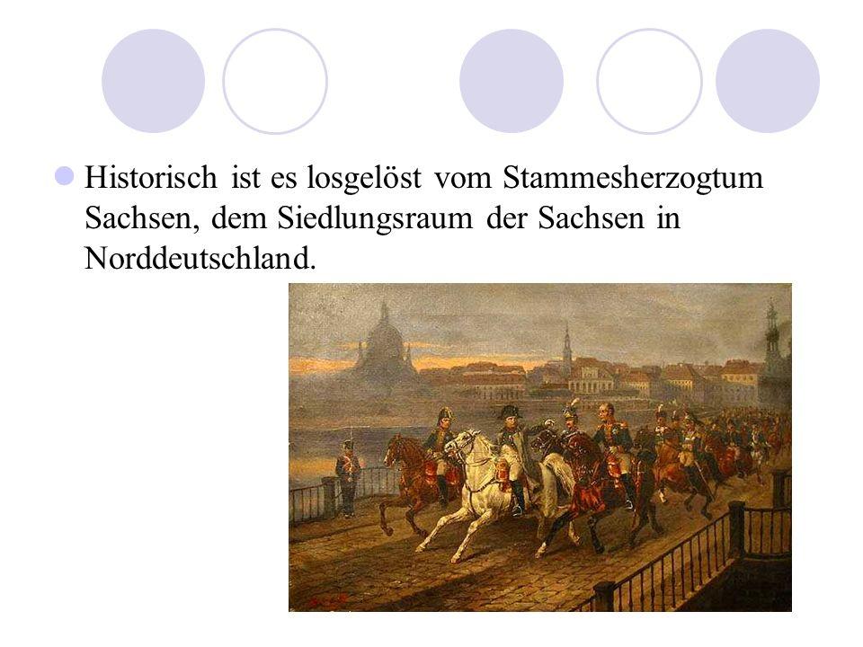 Historisch ist es losgelöst vom Stammesherzogtum Sachsen, dem Siedlungsraum der Sachsen in Norddeutschland.