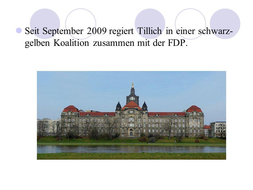 Seit September 2009 regiert Tillich in einer schwarz-gelben Koalition zusammen mit der FDP.